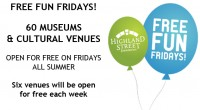 FREE FUN FRIDAYS! 60 MUSEUMS & CULTURAL VENUES OPEN FOR FREE ON FRIDAYS ALL SUMMER Six venues will be open for free each week http://www.highlandstreet.org/freefunfridays/